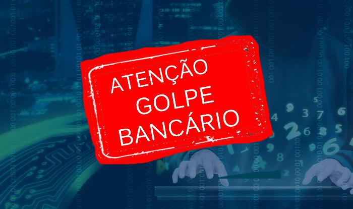 ATENÇÃO ASSOCIADOS ÀS TENTATIVAS DE GOLPE BANCÁRIO